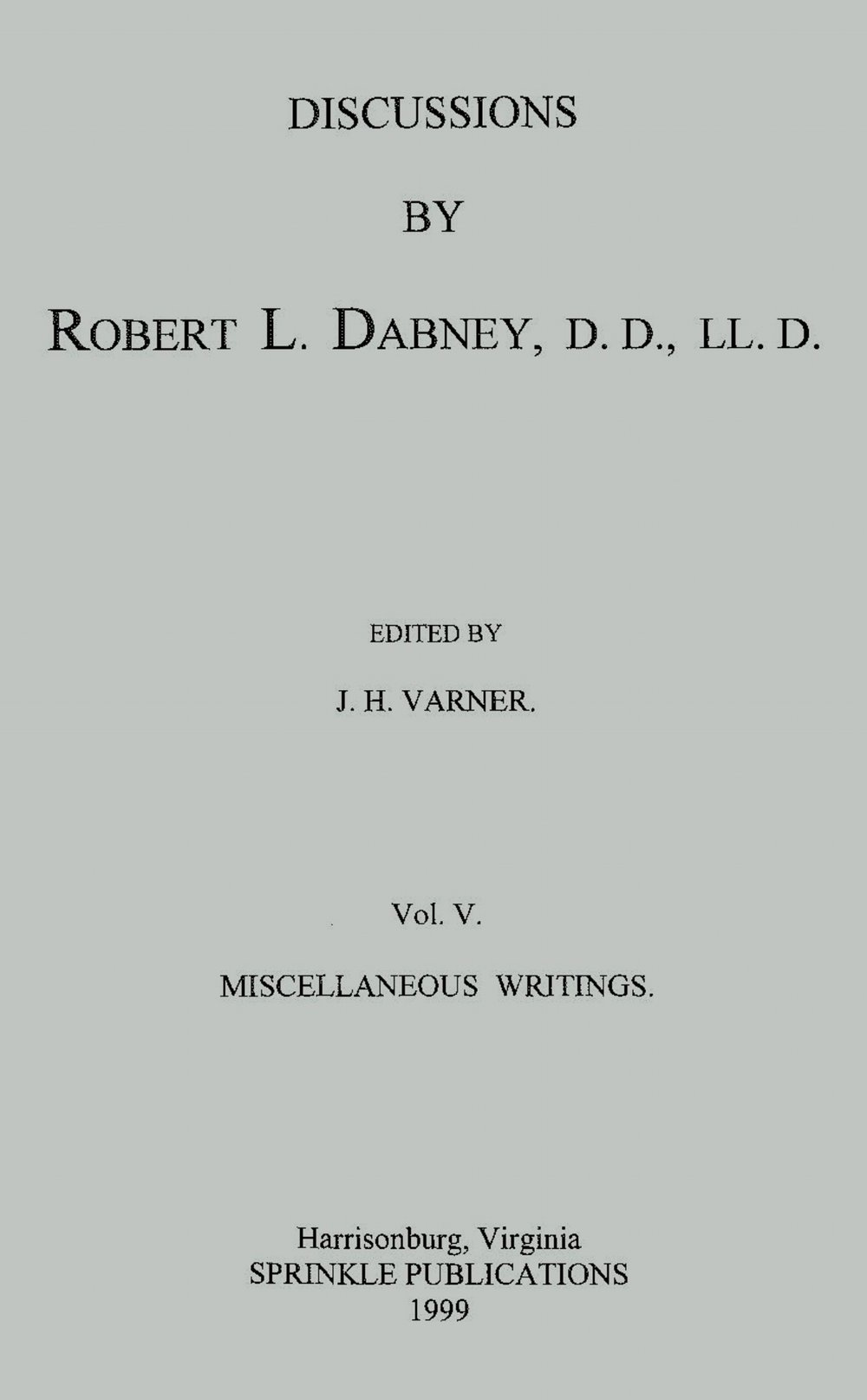 Dabney, Robert Lewis, Discussions Vol. 5 Title Page.jpg