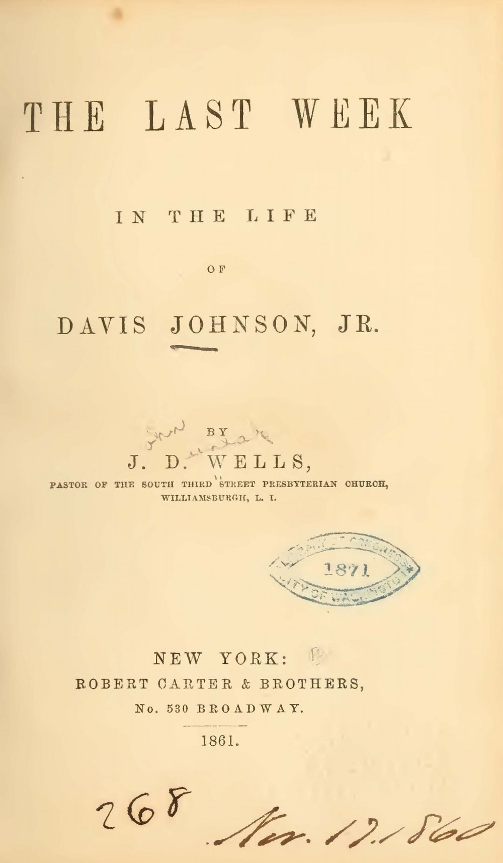Wells, John Dunlap, The Last Week in the Life of Davis Johnson, Jr. Title Page.jpg