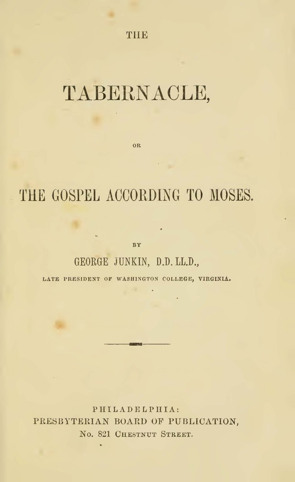 Junkin, George, The Tabernacle or the Gospel According to Moses Title Page.jpg