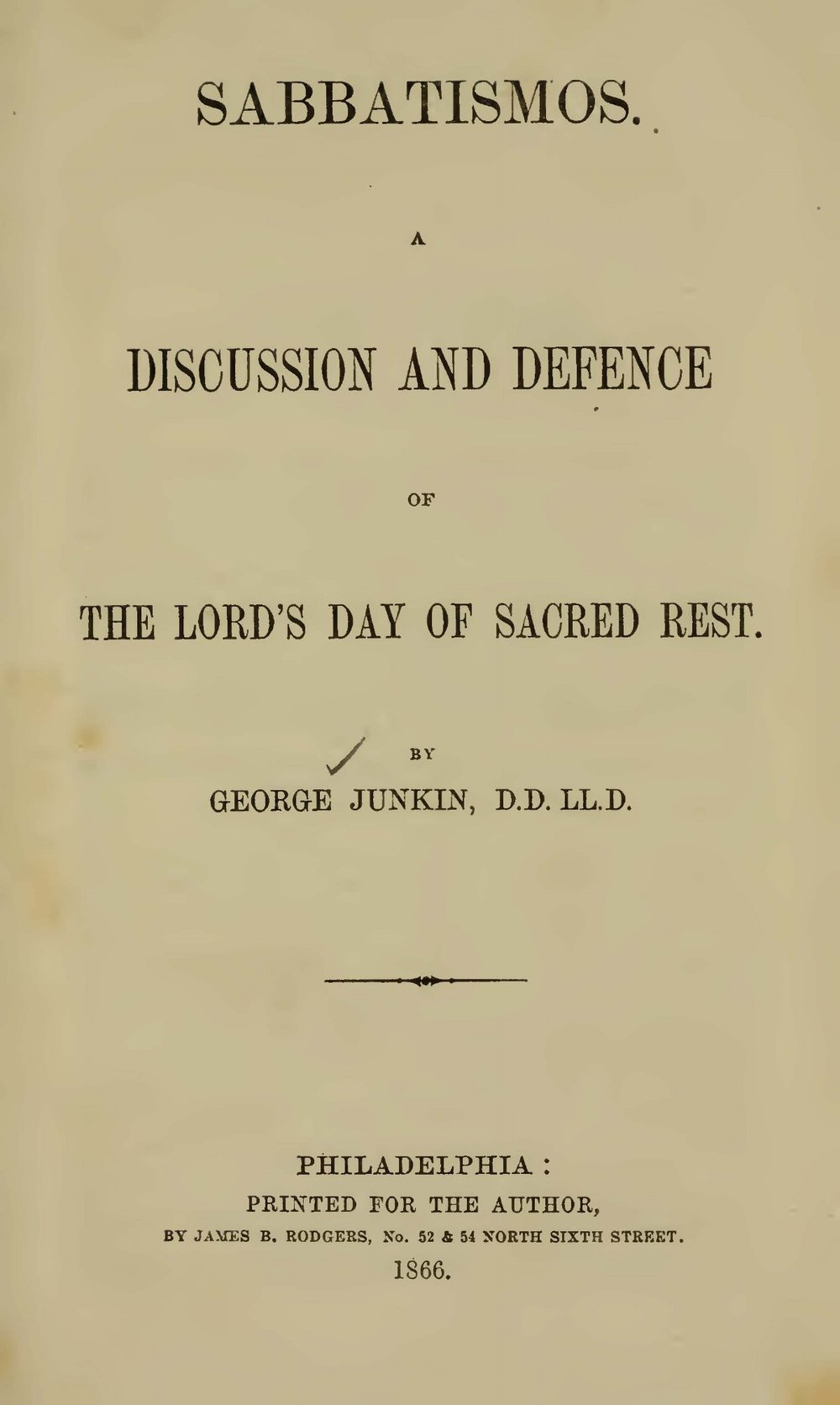 Junkin, George, Sabbatismos a Discussion and Defence of the Lord's Day of Sacred Rest Title Page.jpg