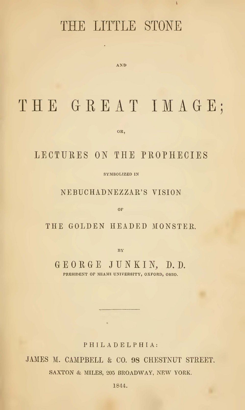 Junkin, George, The Little Stone and the Great Image or Lectures on the Prophecies Title Page.jpg