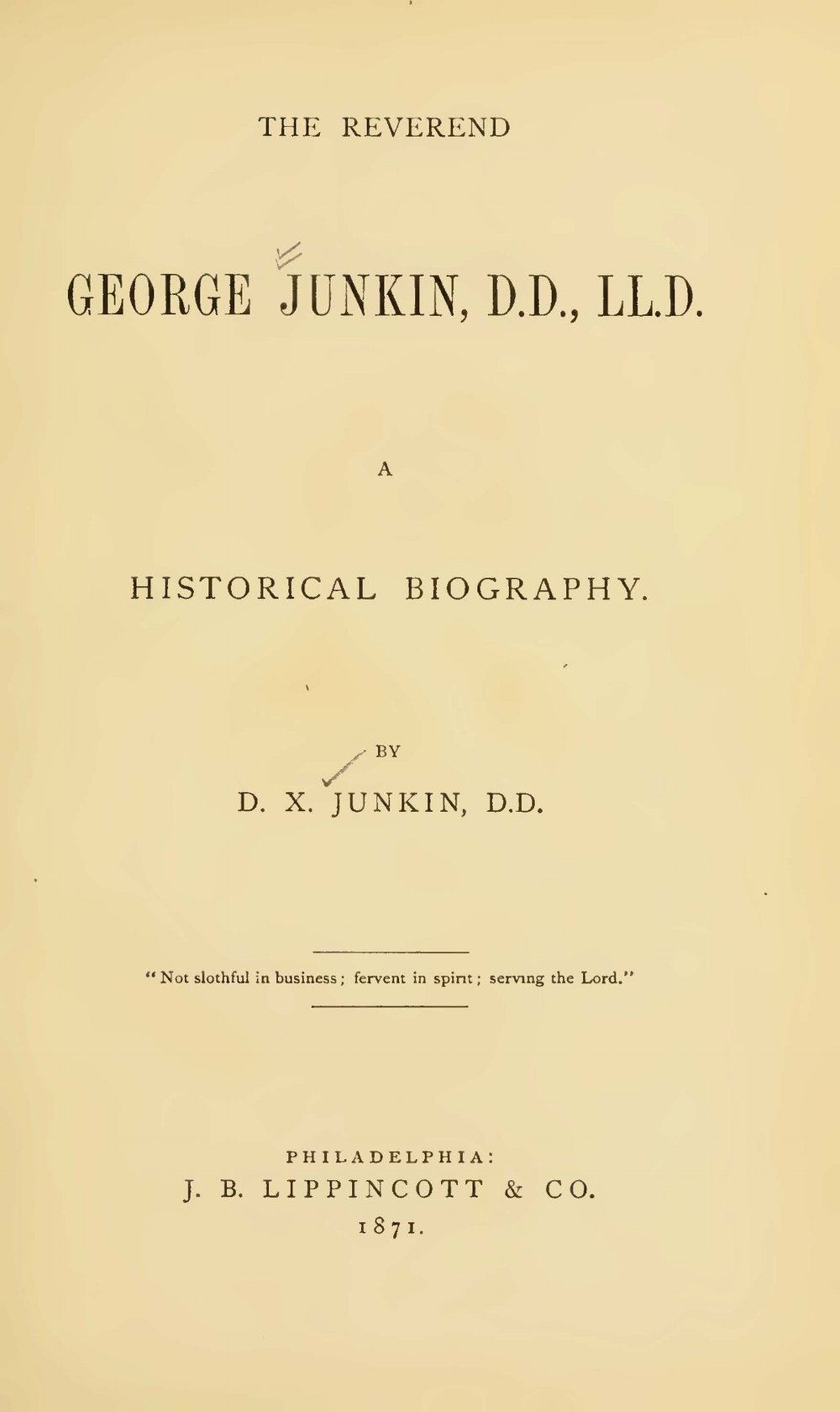 Junkin, David Xavier, The Reverend George Junkin A Historical Biography Title Page.jpg