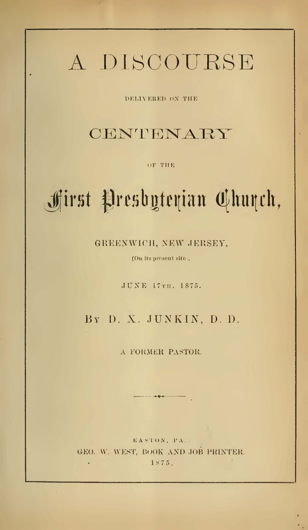 Junkin, David Xavier, A Discourse Delivered on the Centenary of the First Presbyterian Church, Greenwich, New Jersey Title Page.jpg