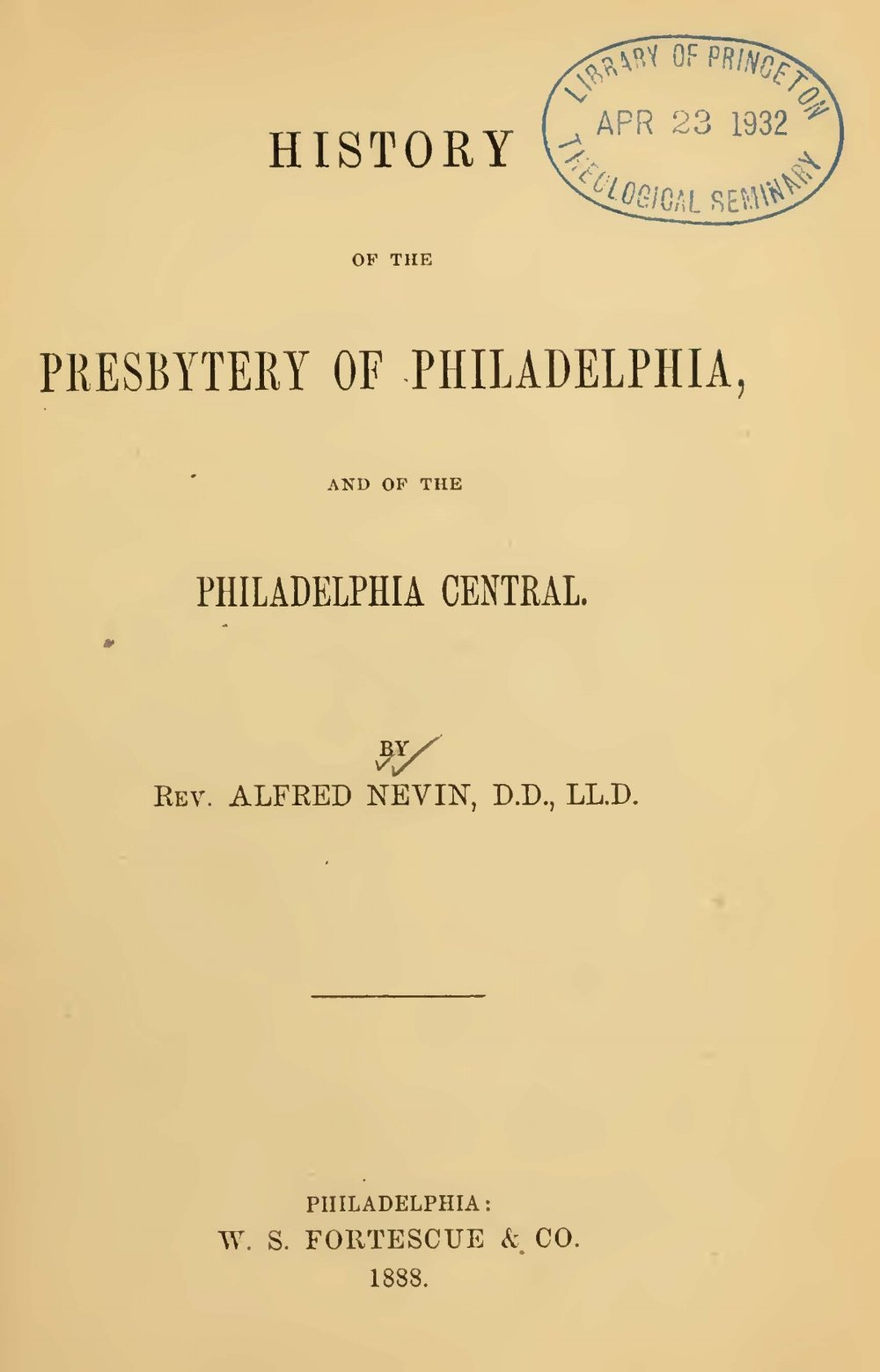 Nevin, Alfred, History of the Presbytery of Philadelphia, and of the Philadelphia Central Title Page.jpg
