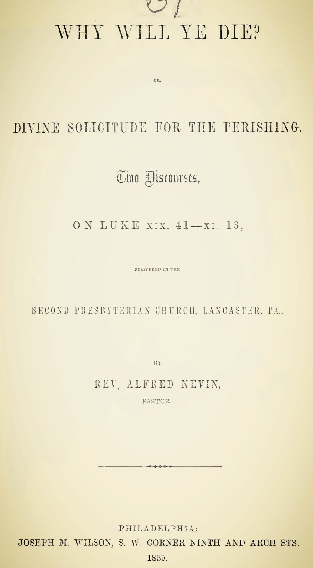 Nevin, Alfred, Why Will Ye Die Divine Solicitude for the Perishing Title Page.jpg