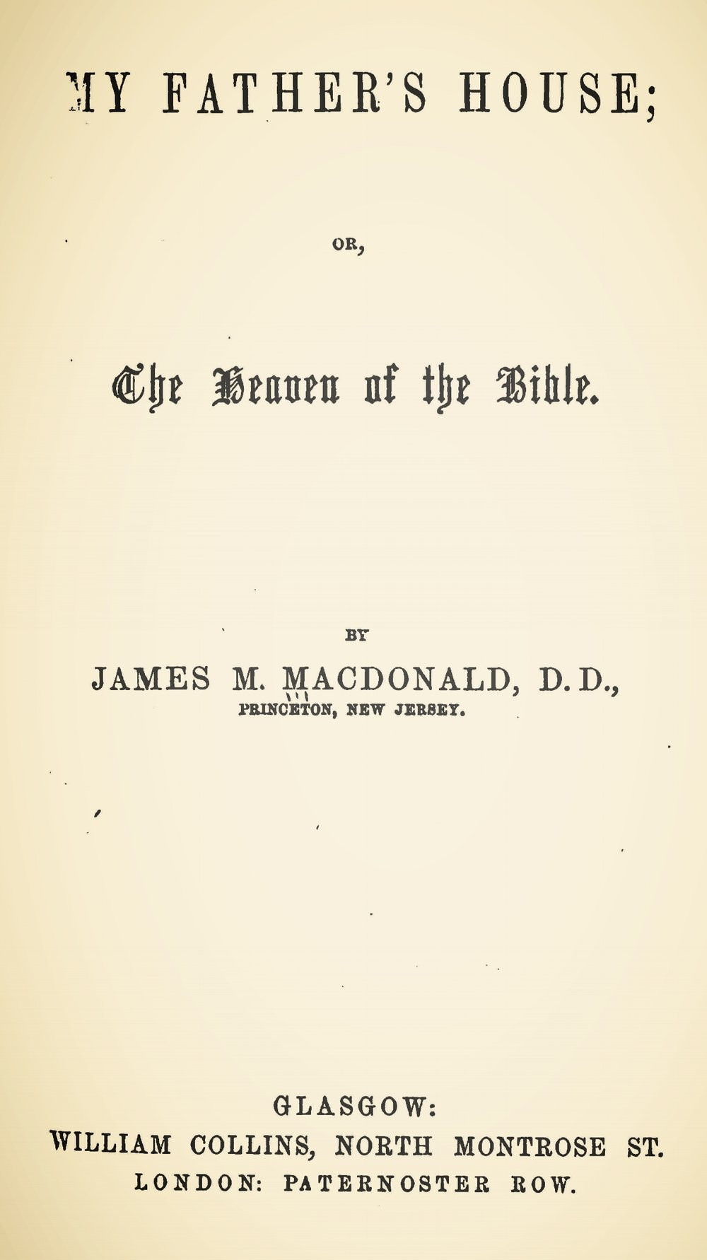 McDonald, James Madison, My Father's House; or, The Heaven of the Bible Title Page.jpg