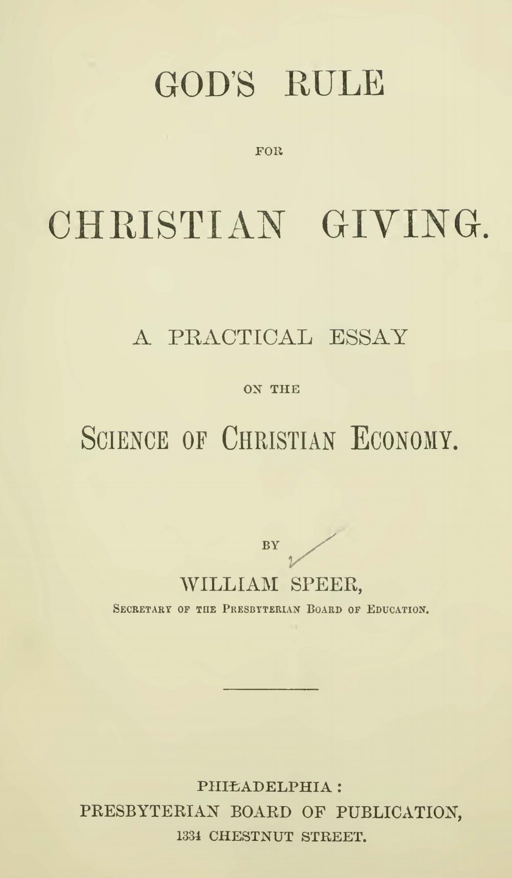 Speer, William, God's Rule for Christian Giving A Practical Essay on the Science of Christian Economy Title Page.jpg