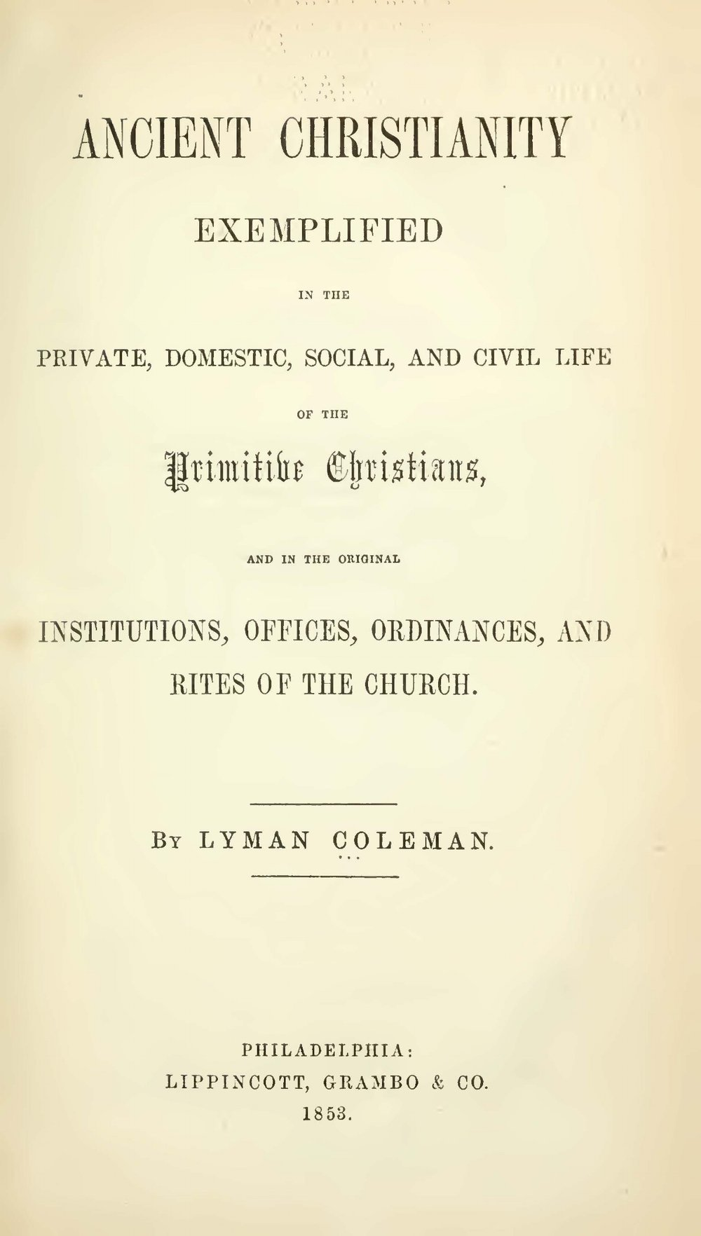 Coleman, Lyman, Ancient Christianity Exemplified Title Page.jpg