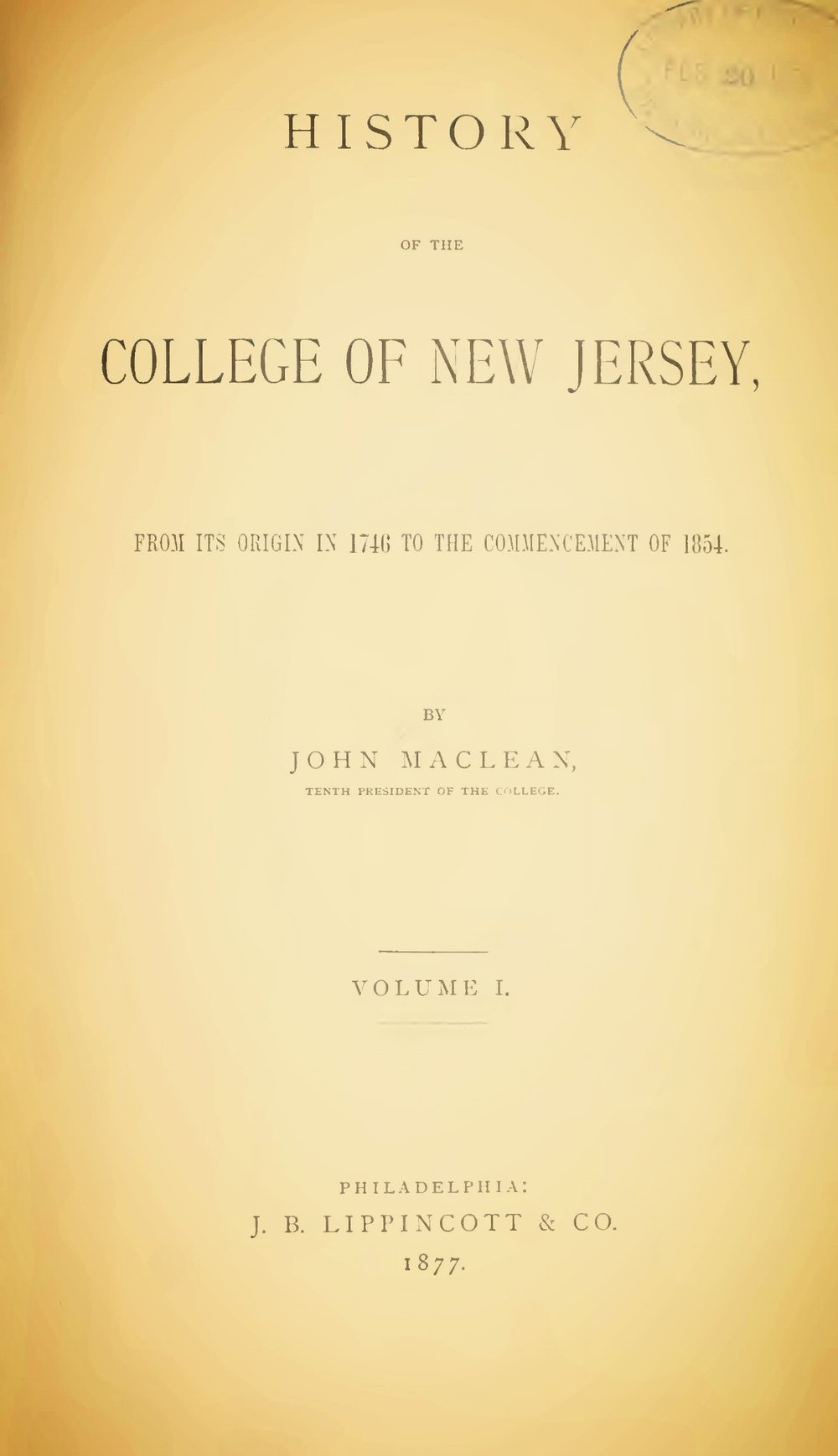 Maclean, John, Jr., History of the College of New Jersey, Vol. 1 Title Page.jpg
