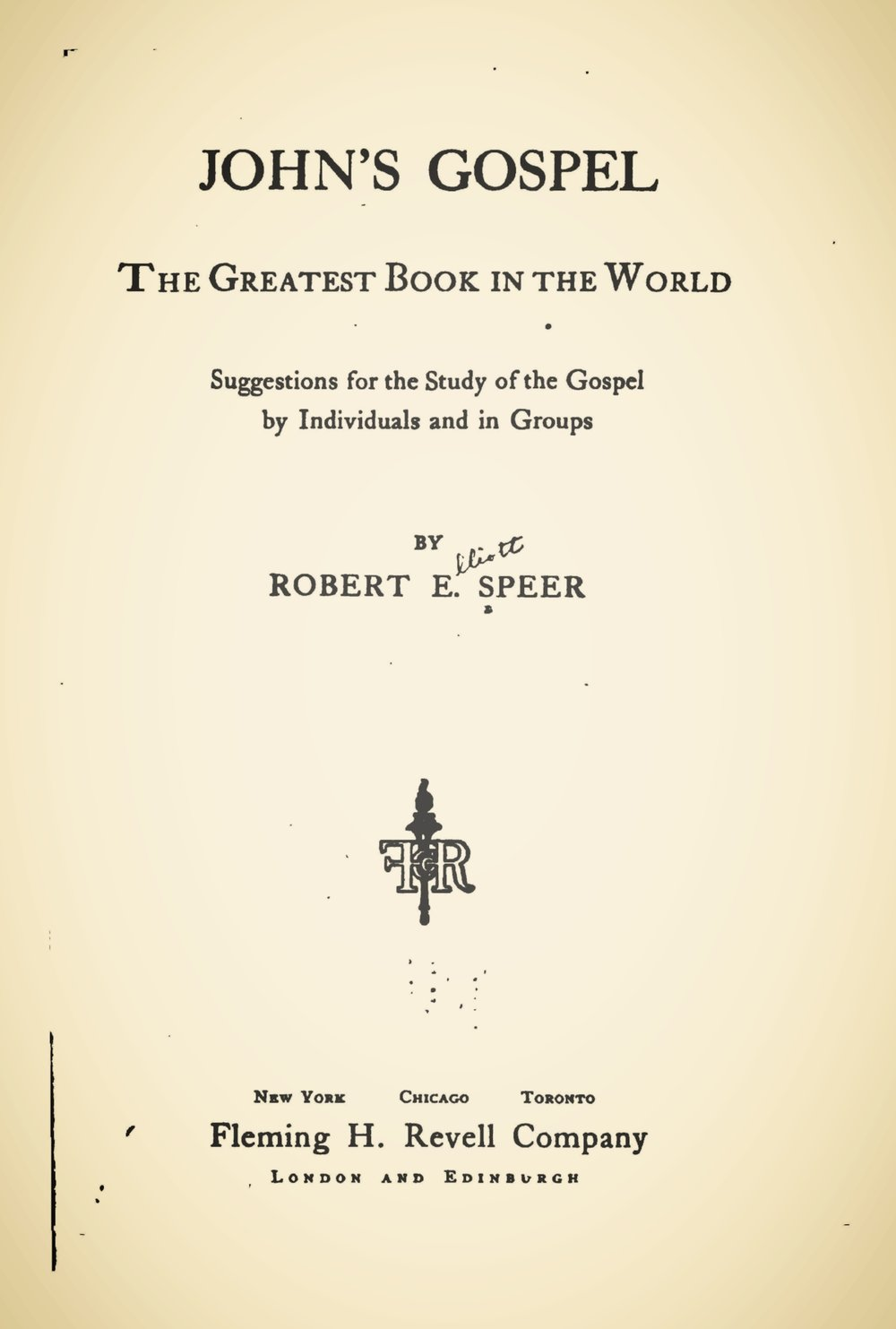 Speer, Robert Elliott, John's Gospel The Greatest Book in the World Title Page.jpg