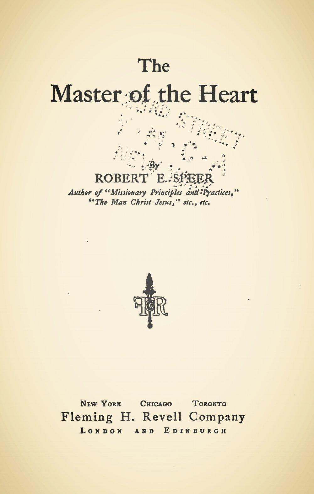 Speer, Robert Elliott, The Master of the Heart Title Page.jpg