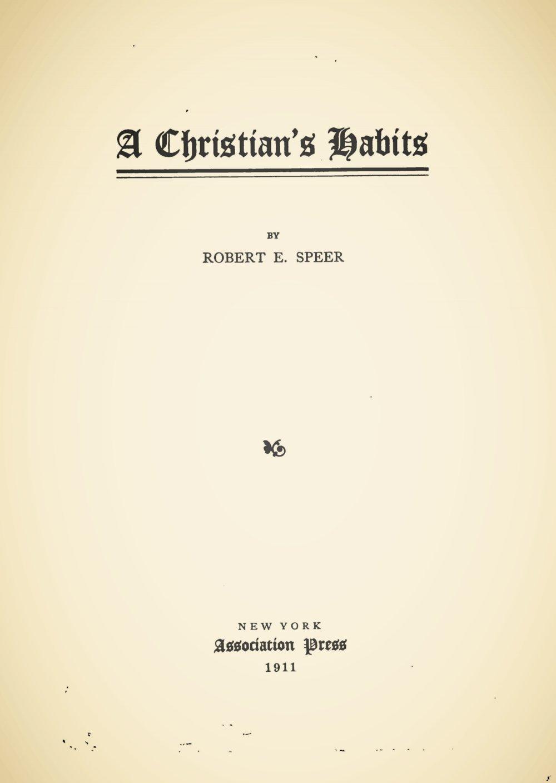 Speer, Robert Elliott, A Christian's Habits Title Page.jpg
