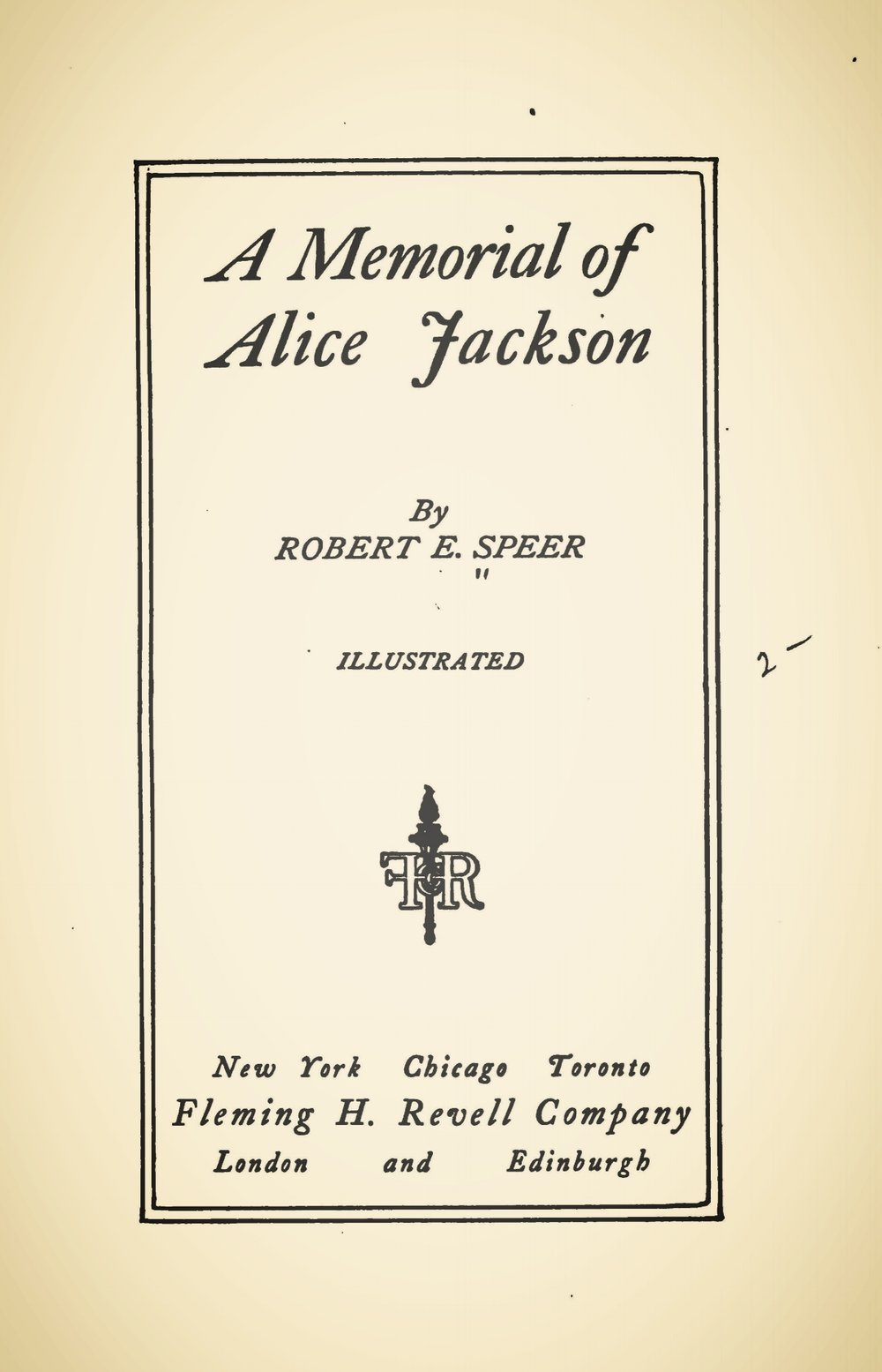 Speer, Robert Elliott, A Memorial of Alice Jackson Title Page.jpg