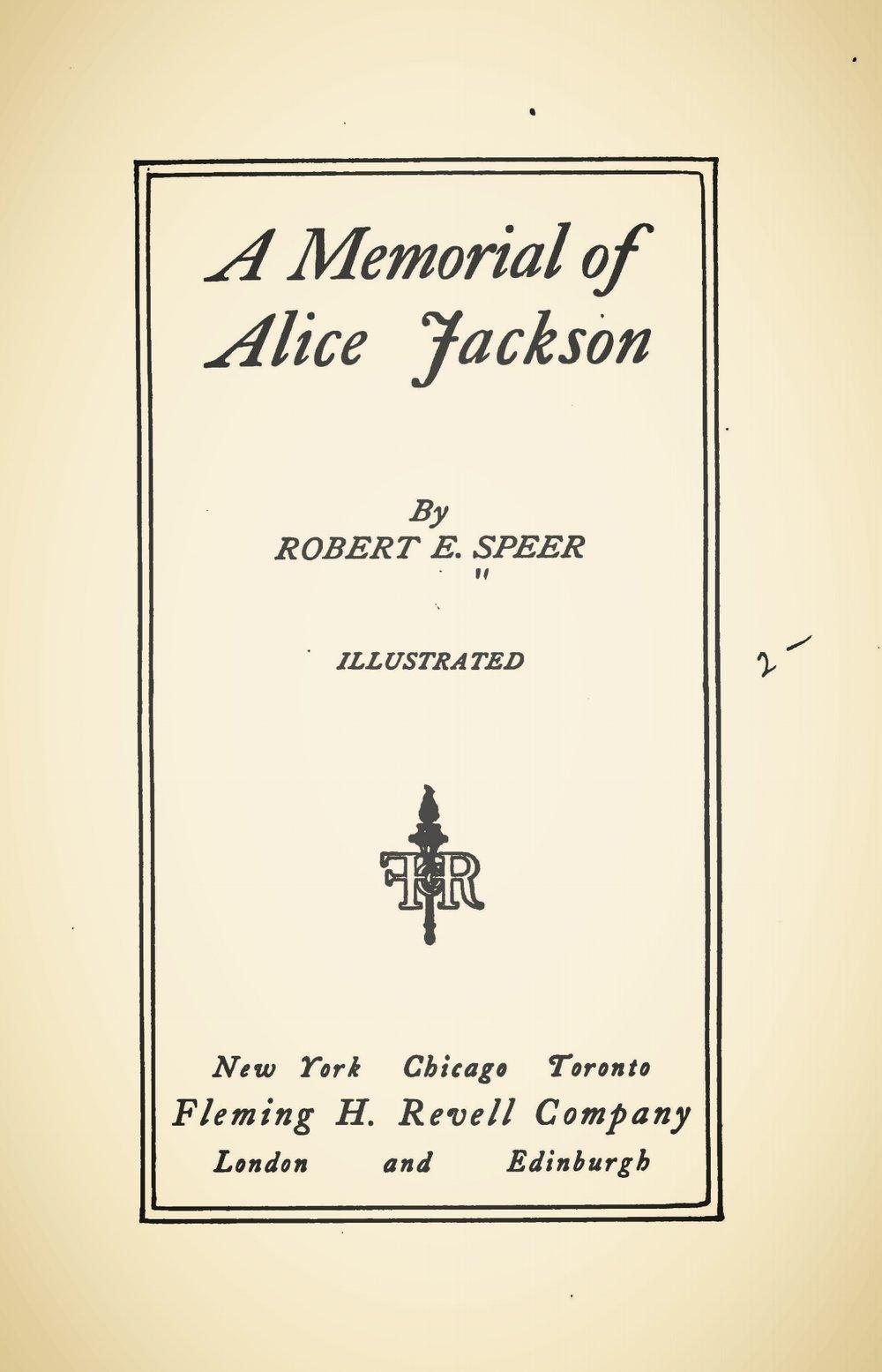 Speer, Robert Elliott, A Memorial of Alice Jackson Title Page.jpg