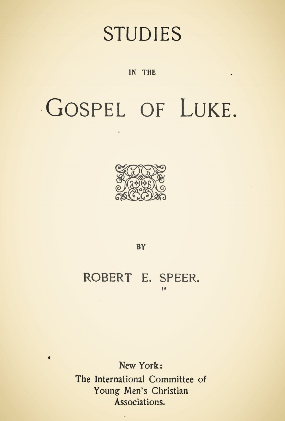 Speer, Robert Elliott, Studies in the Gospel of Luke Title Page.jpg