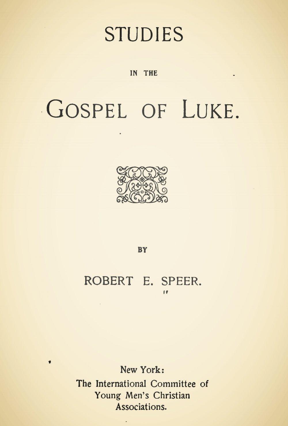 Speer, Robert Elliott, Studies in the Gospel of Luke Title Page.jpg