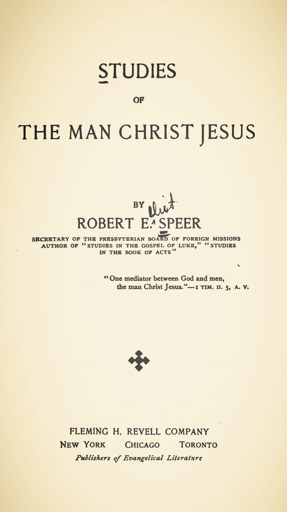 Speer, Robert Elliott, Studies of the Man Christ Jesus Title Page.jpg