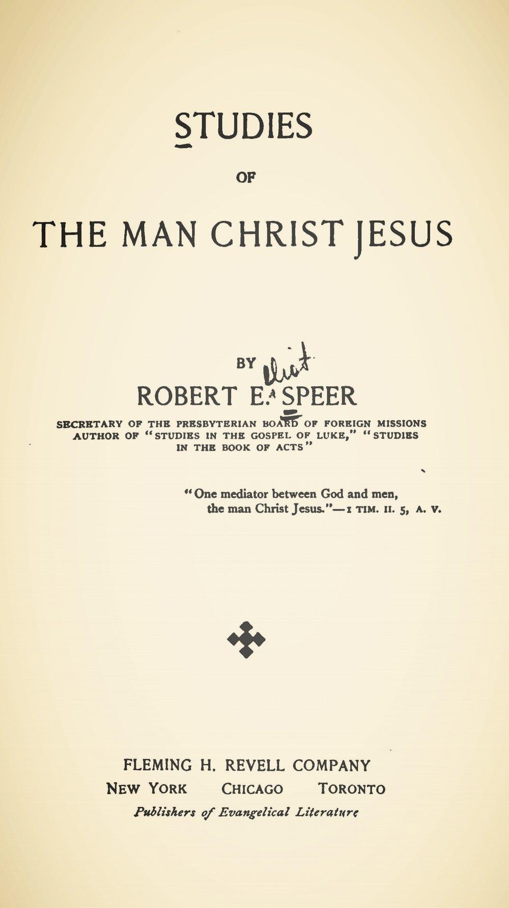 Speer, Robert Elliott, Studies of the Man Christ Jesus Title Page.jpg