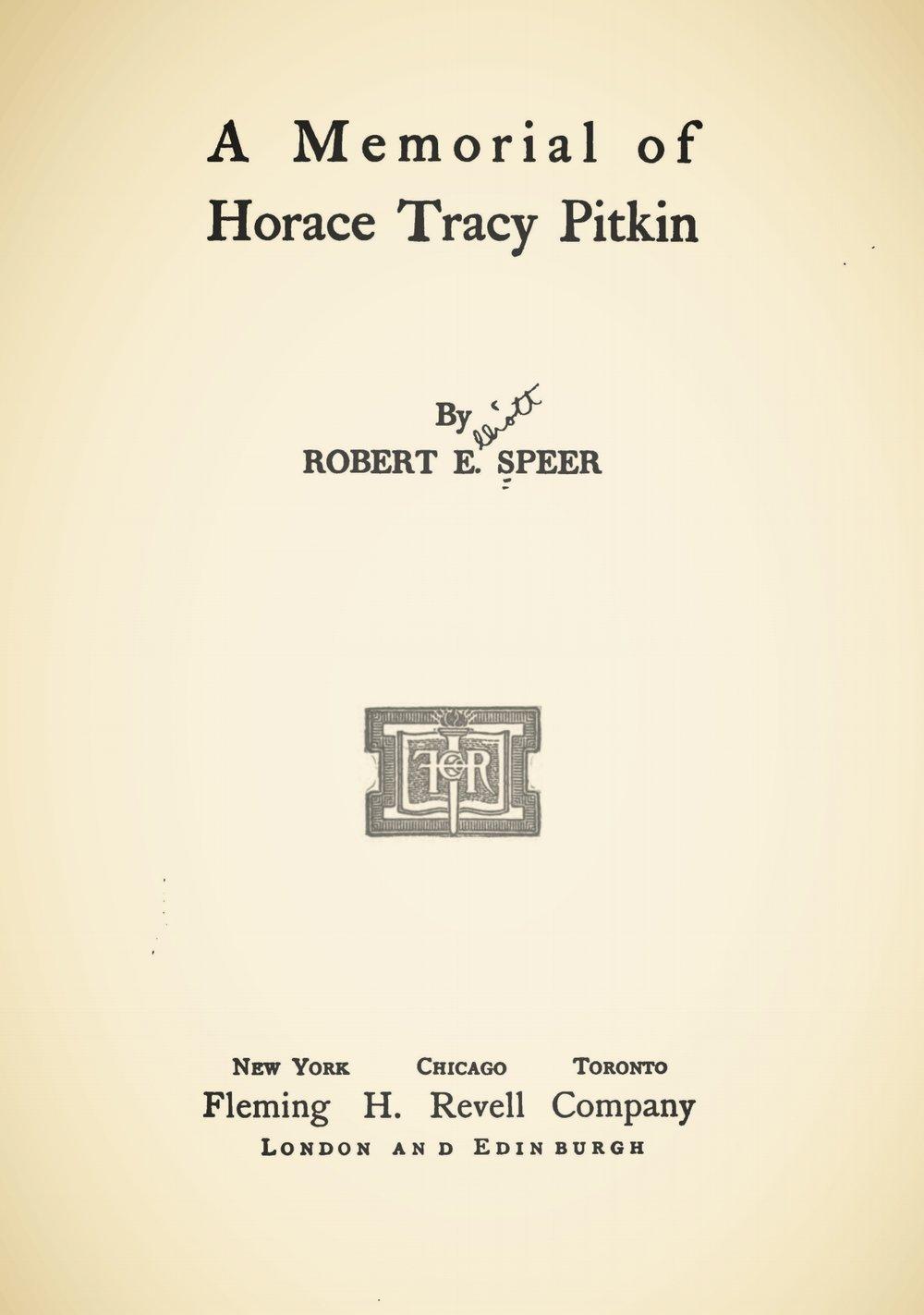 Speer, Robert Elliott, A Memorial of Horace Tracy Pitkin Title Page.jpg