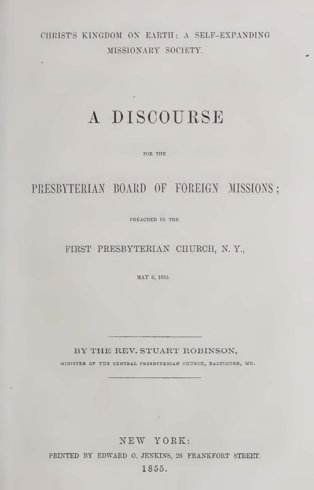 Robinson, Stuart, Christ's Kingdom on Earth A Self-Expanding Missionary Society Title Page.jpg