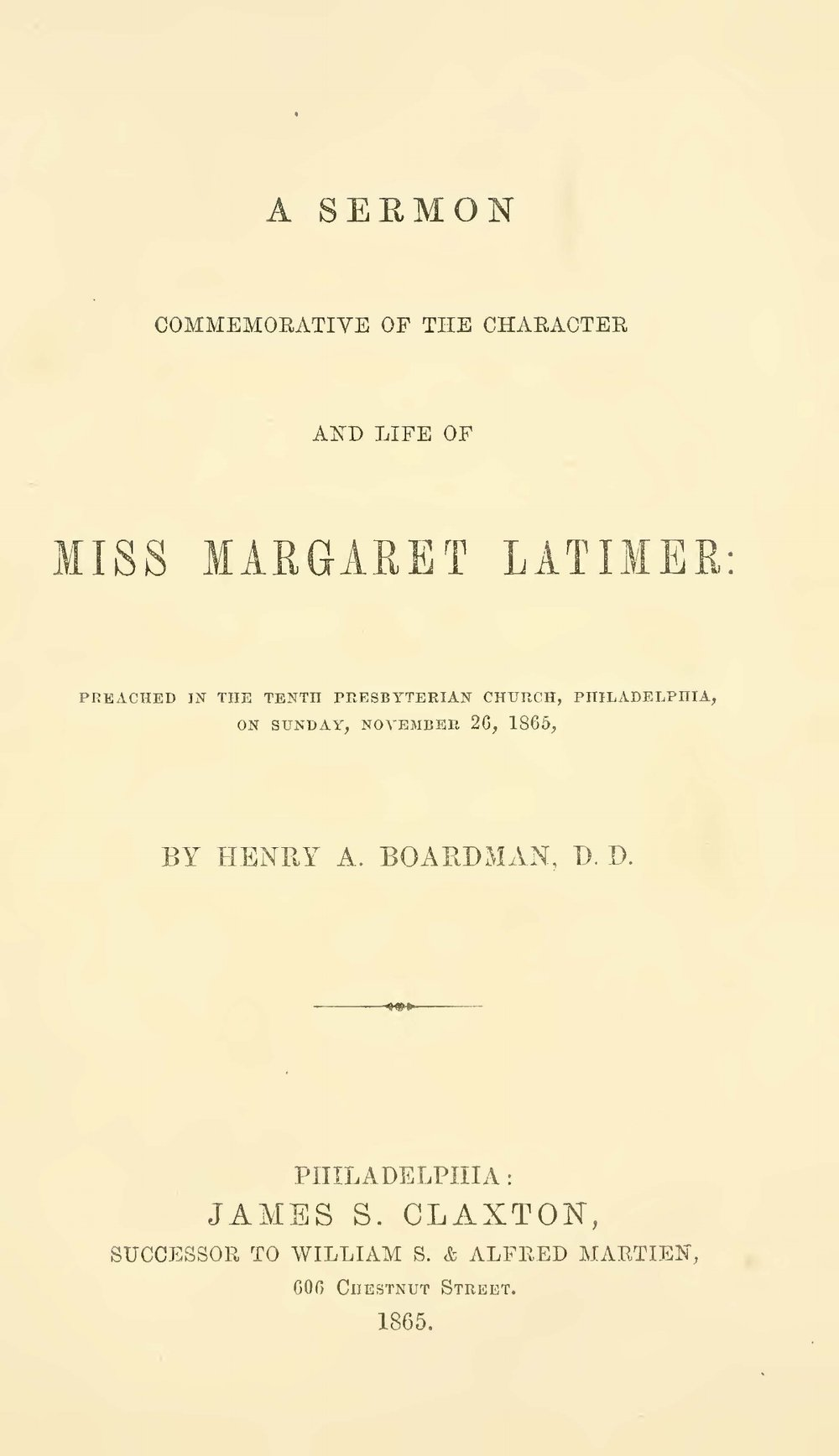 Boardman, Henry Augustus, A Sermon Commemorative of the Character and Life of Miss Margaret Latimer Title Page.jpg