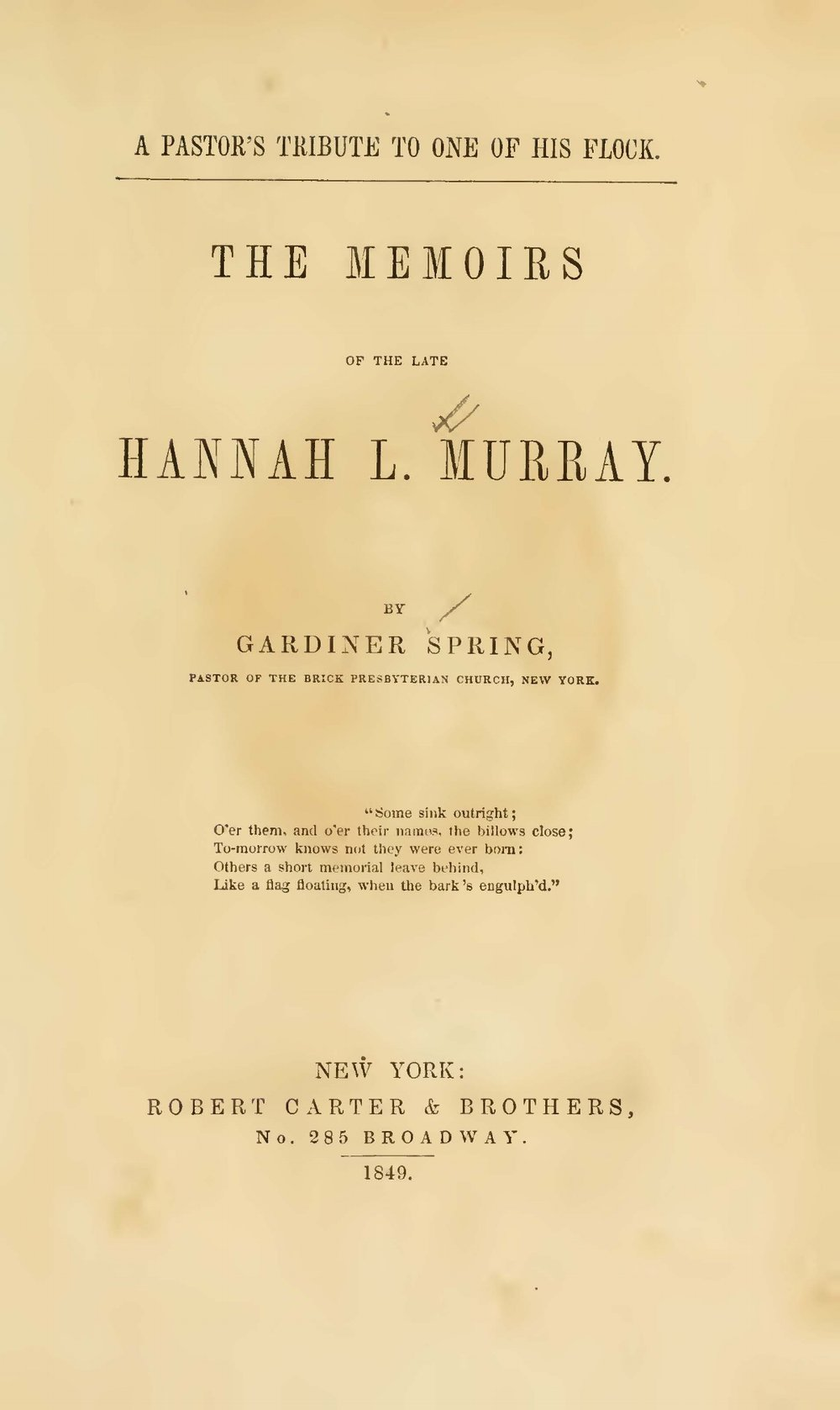 Spring, Gardiner, A Pastor's Tribute to One of His Flock The Memoirs of the Late Hannah L. Murray Title Page.jpg