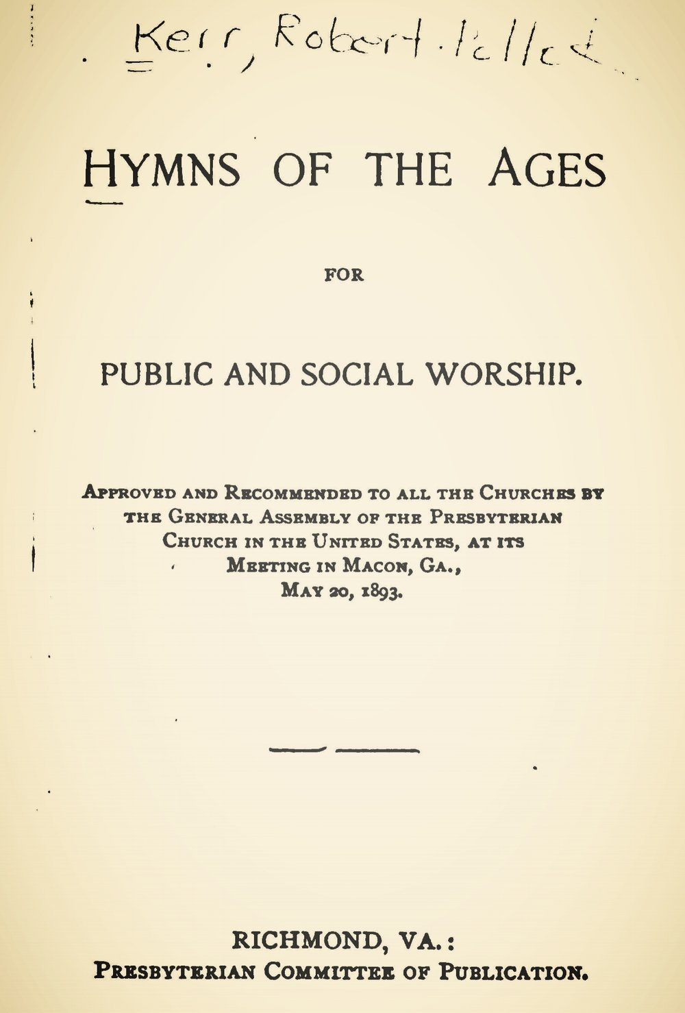 Kerr, Robert Pollock, Hymns of the Ages for Public and Social Worship Title Page.jpg