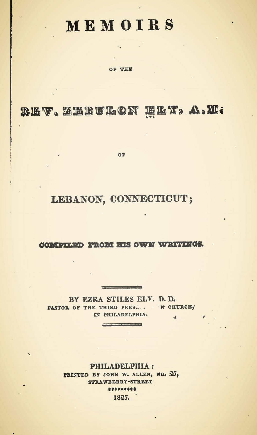Ely, Ezra Stiles, Memoirs of the Rev. Zebulon Ely, A.M. Title Page.jpg