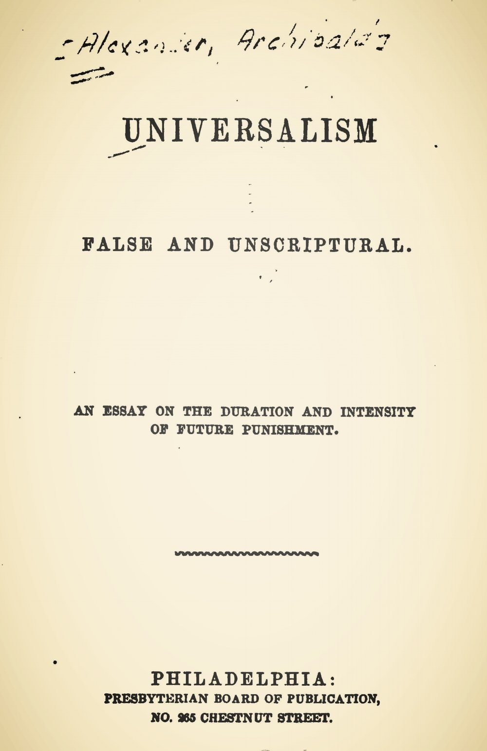 Alexander, Archibald, Universalism False and Unscriptural Title Page.jpg