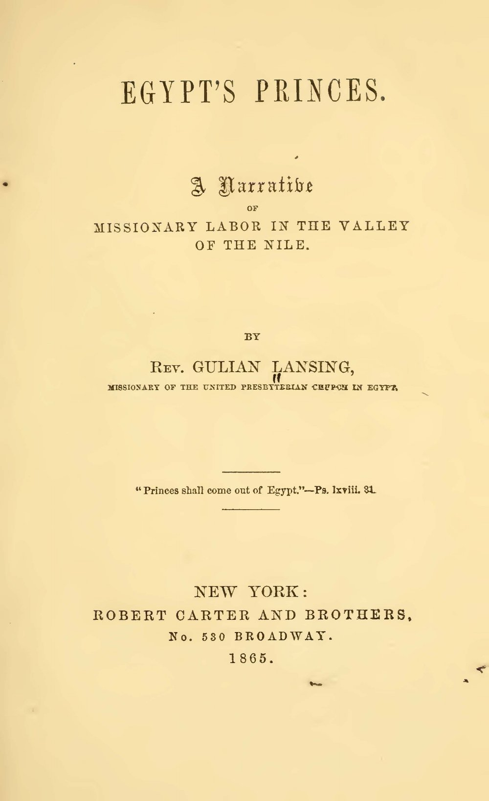 Lansing, Gulian, Egypt's Princes A Narrative of Missionary Labor in the Valley of the Nile Title Page.jpg