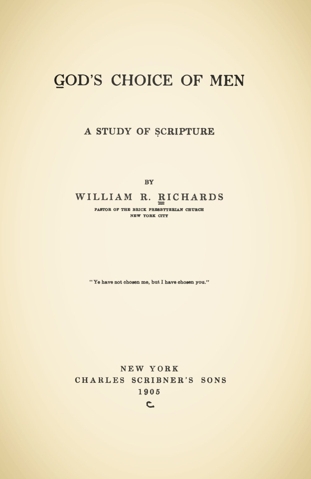 Richards, William Rogers, God's Choice of Men Title Page.jpg