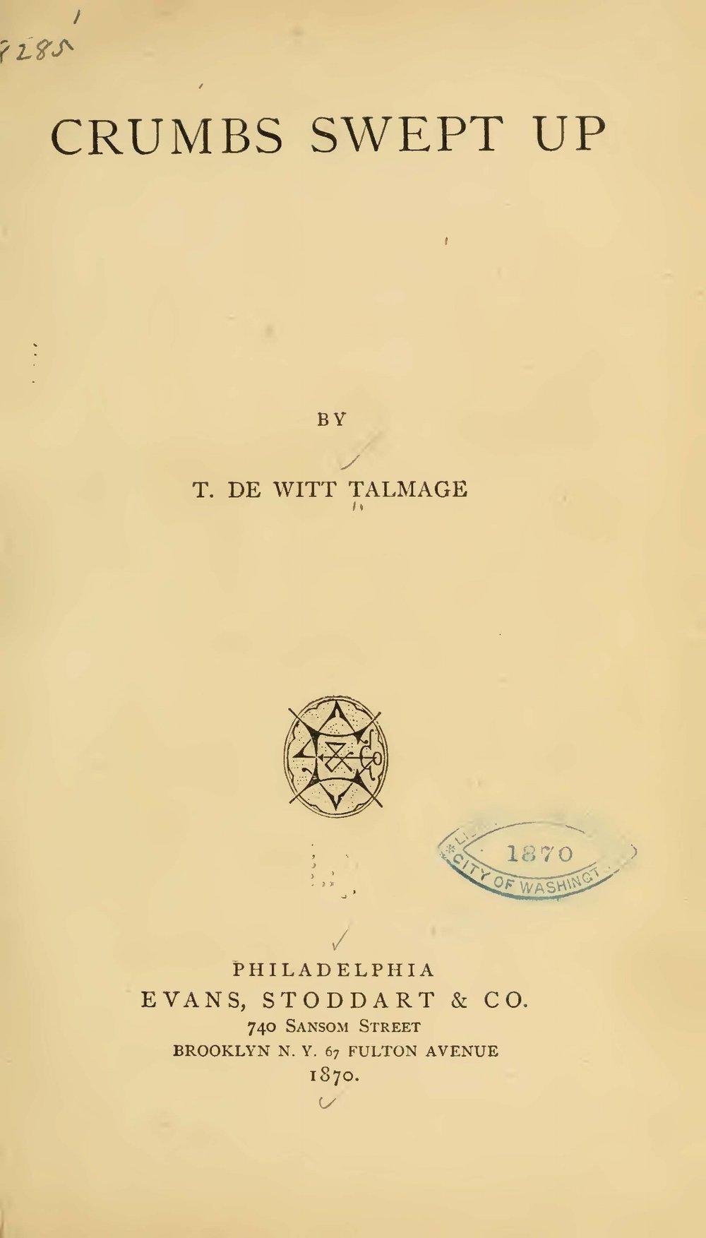 Talmage, Thomas De Witt, Crumbs Swept Up Title Page.jpg