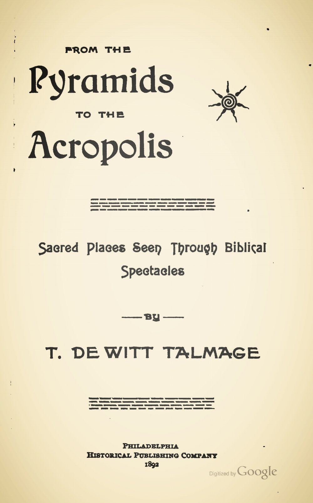 Talmage, Thomas De Witt, From the Pyramids to the Acropolis Title Page.jpg