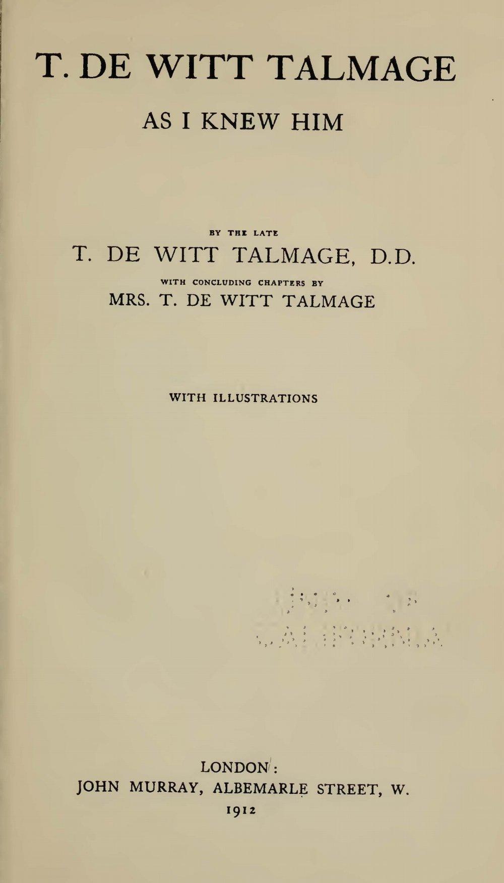 Talmage, Thomas De Witt, T. De Witt Talmage as I Knew Him Title Page.jpg