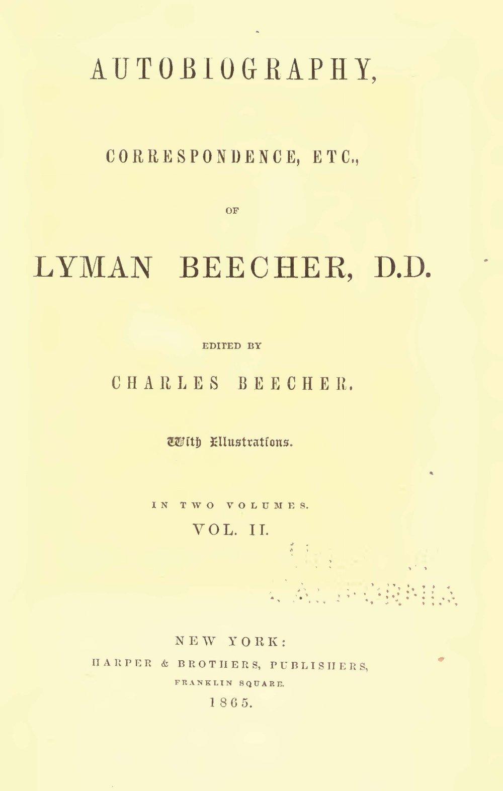 Beecher, Lyman, Autobiography, Correspondence, Etc., of Lyman Beecher, D.D., Vol. 2 Title Page.jpg