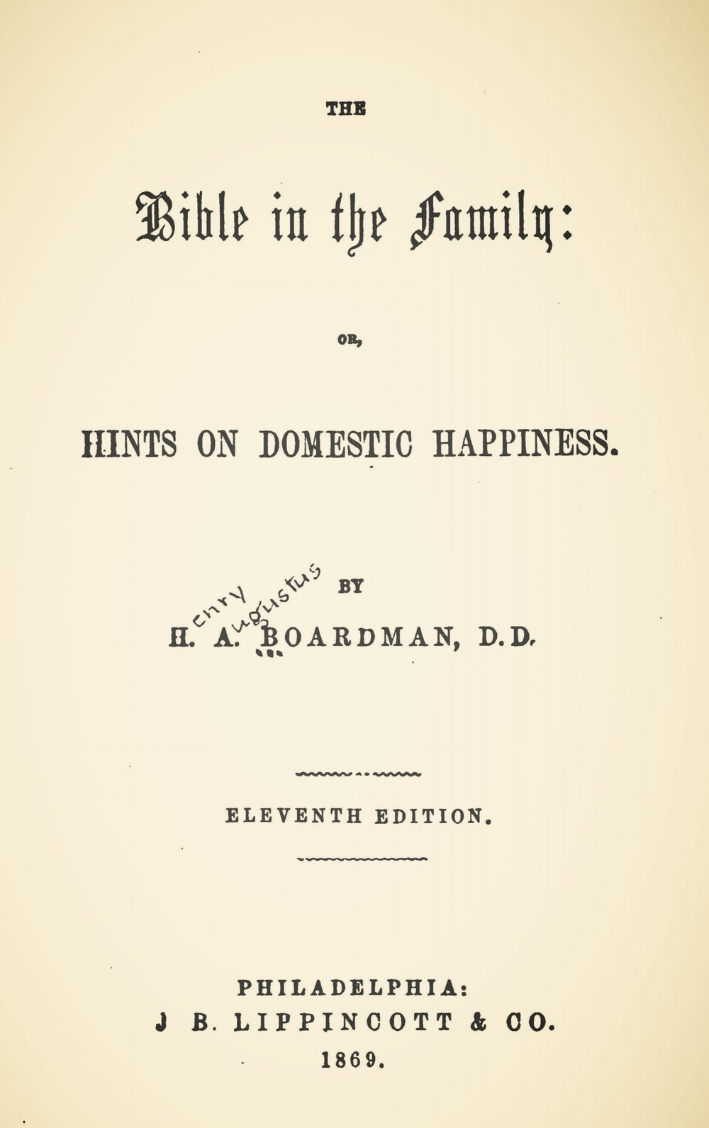 Boardman, Henry Augustus, The Bible in the Family, or, Hints on Domestic Happiness Title Page.jpg