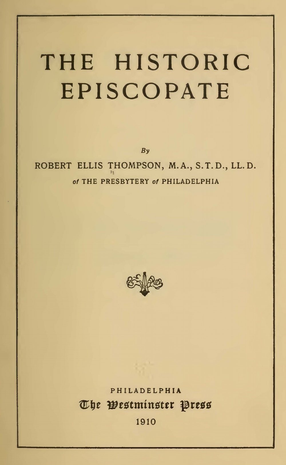 Thompson, Robert Ellis, The Historic Episcopate Title Page.jpg