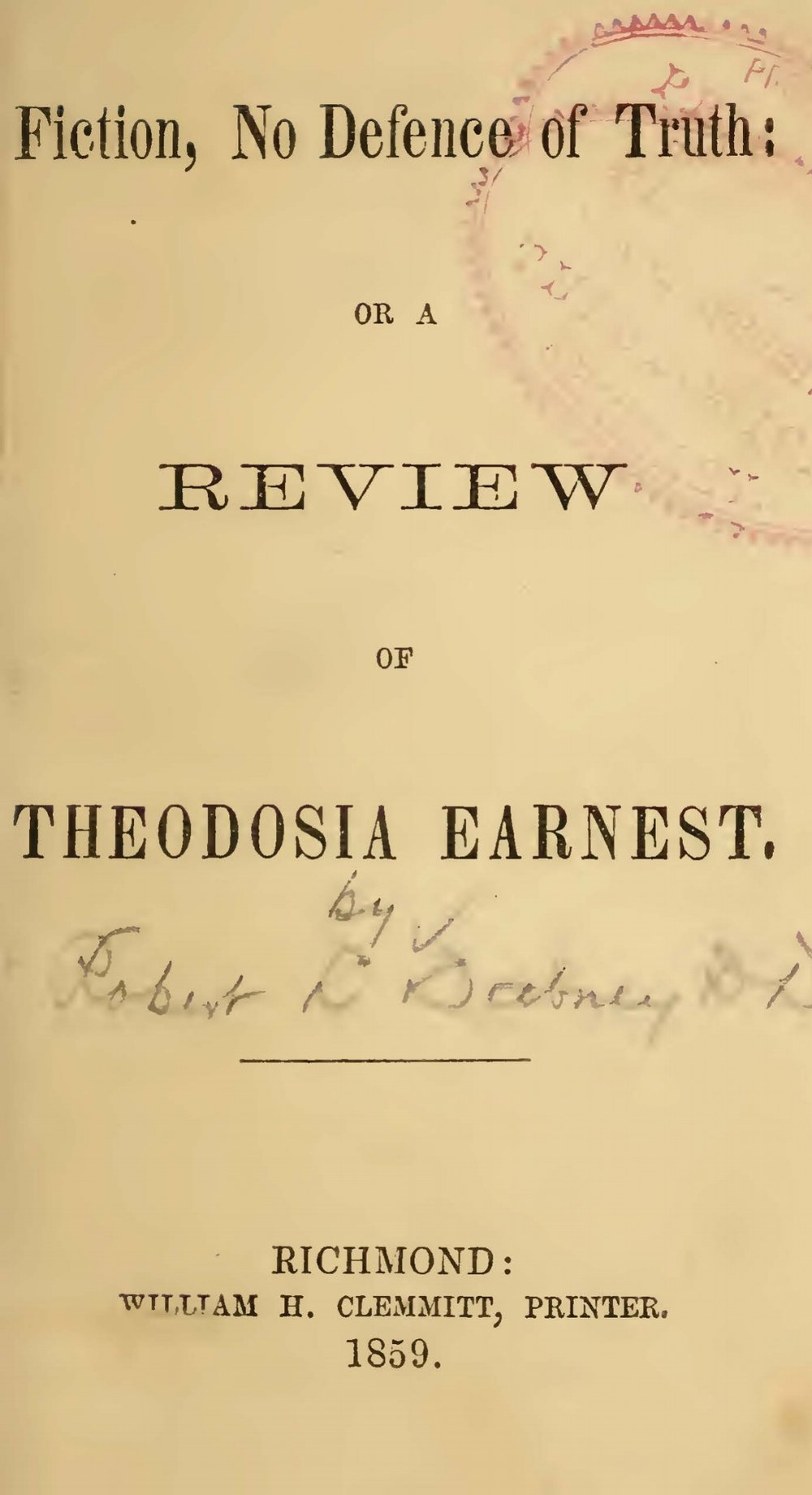 Dabney, Robert Lewis, Fiction, No Defence of Truth, or, A Review of Theodosia Earnest Title Page.jpg