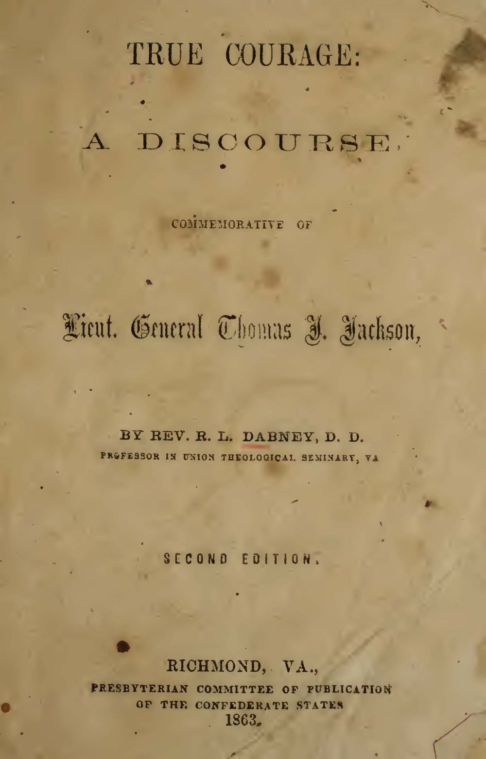 Dabney, Robert Lewis, True Courage A Discourse Commemorative of Lieut. Gen. Thomas J. Jackson Title Page.jpg