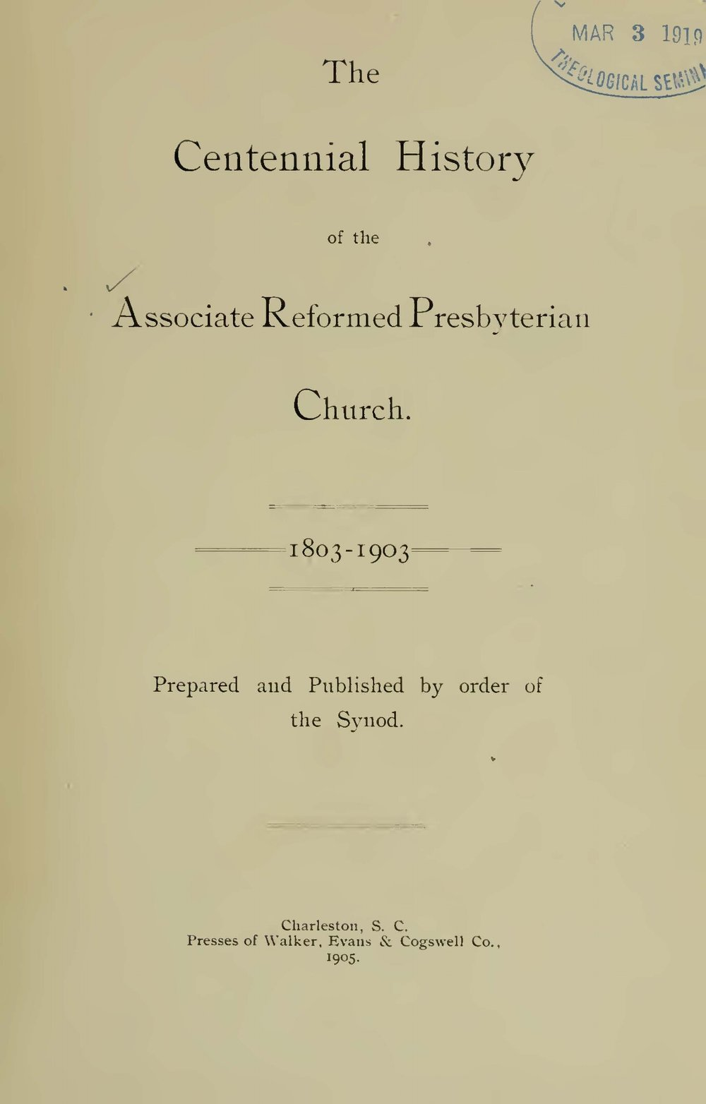 Galloway, Jonathan Caldwell, The Centennial History of the Associate Reformed Presbyterian Church Title Page.jpg
