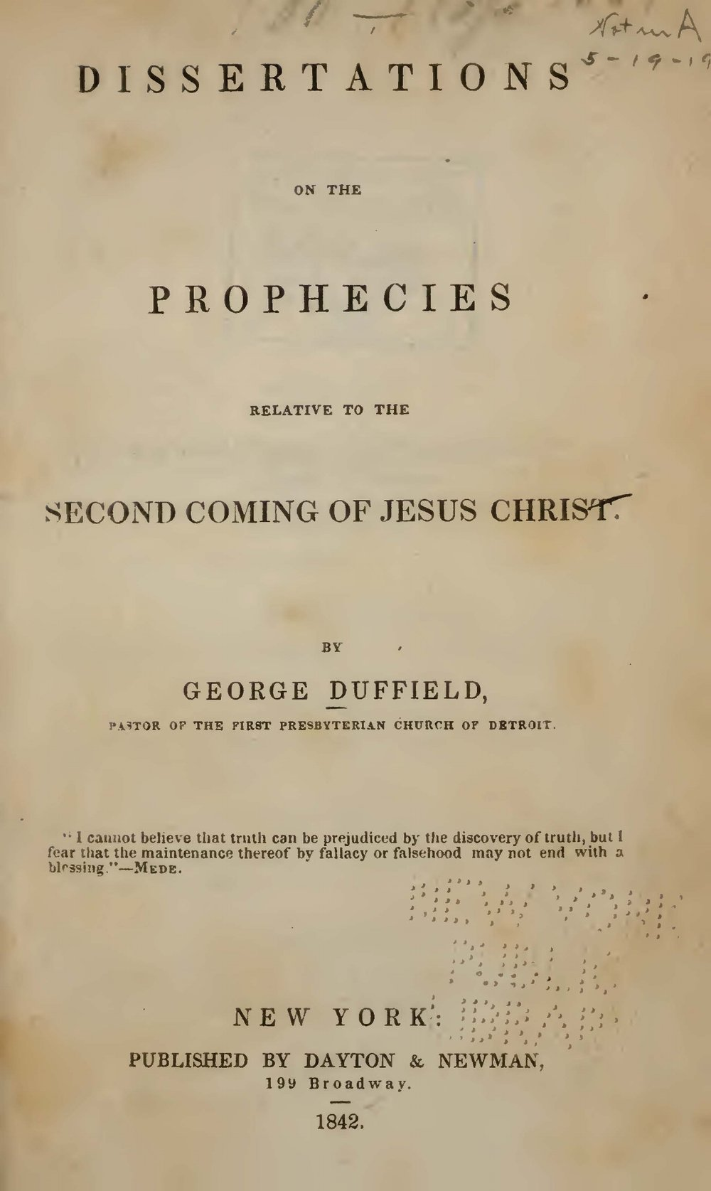 Duffield, IV, George, Dissertations on the Prophecies Relative to the Second Coming of Jesus Christ Title Page.jpg