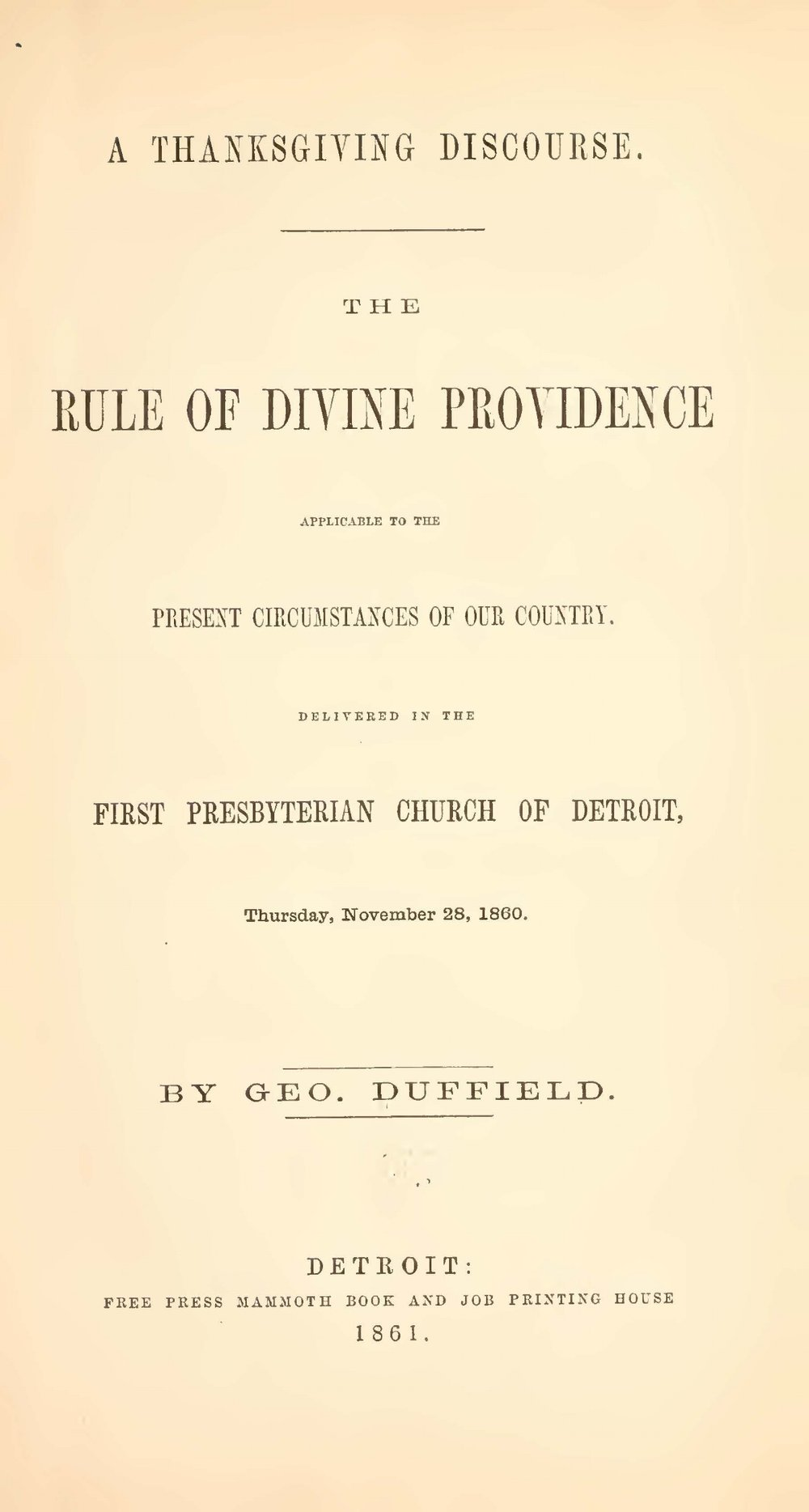 Duffield, IV, George, A Thanksgiving Discourse The Rule of Divine Providence Applicable to the Present Circumstances Title Page.jpg