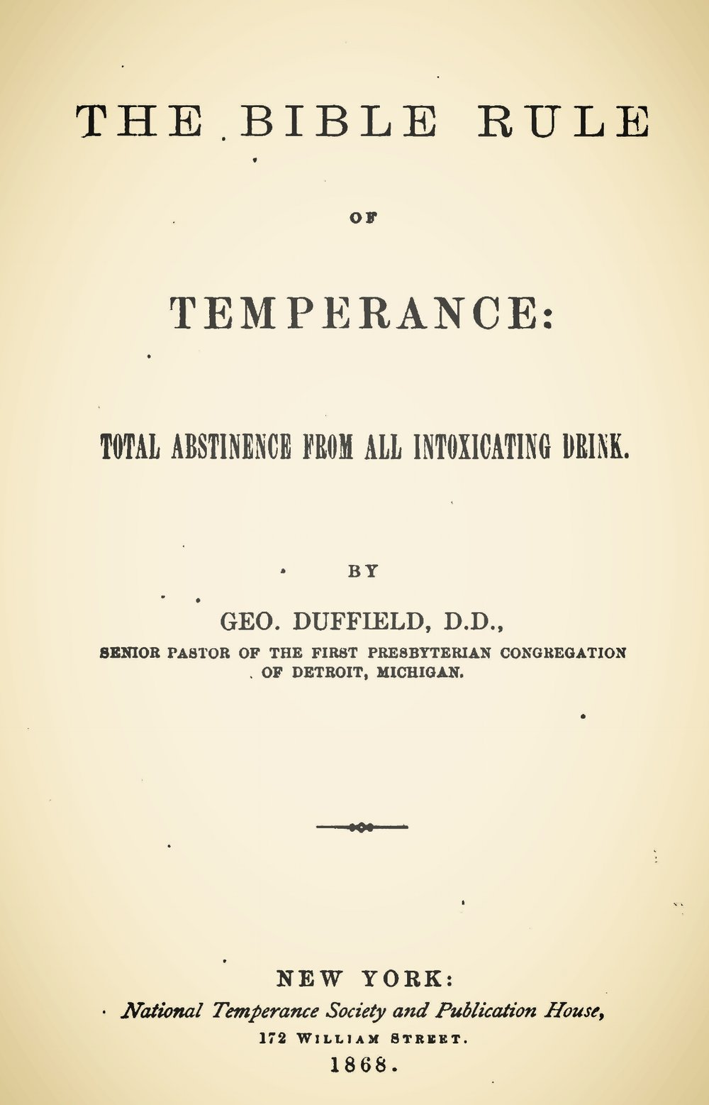 Duffield, IV, George, The Bible Rule of Temperance Title Page.jpg