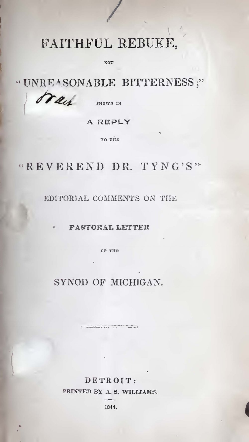 Duffield, IV, George, Faithful Rebuke, Not Unreasonable Bitterness Title Page.jpg