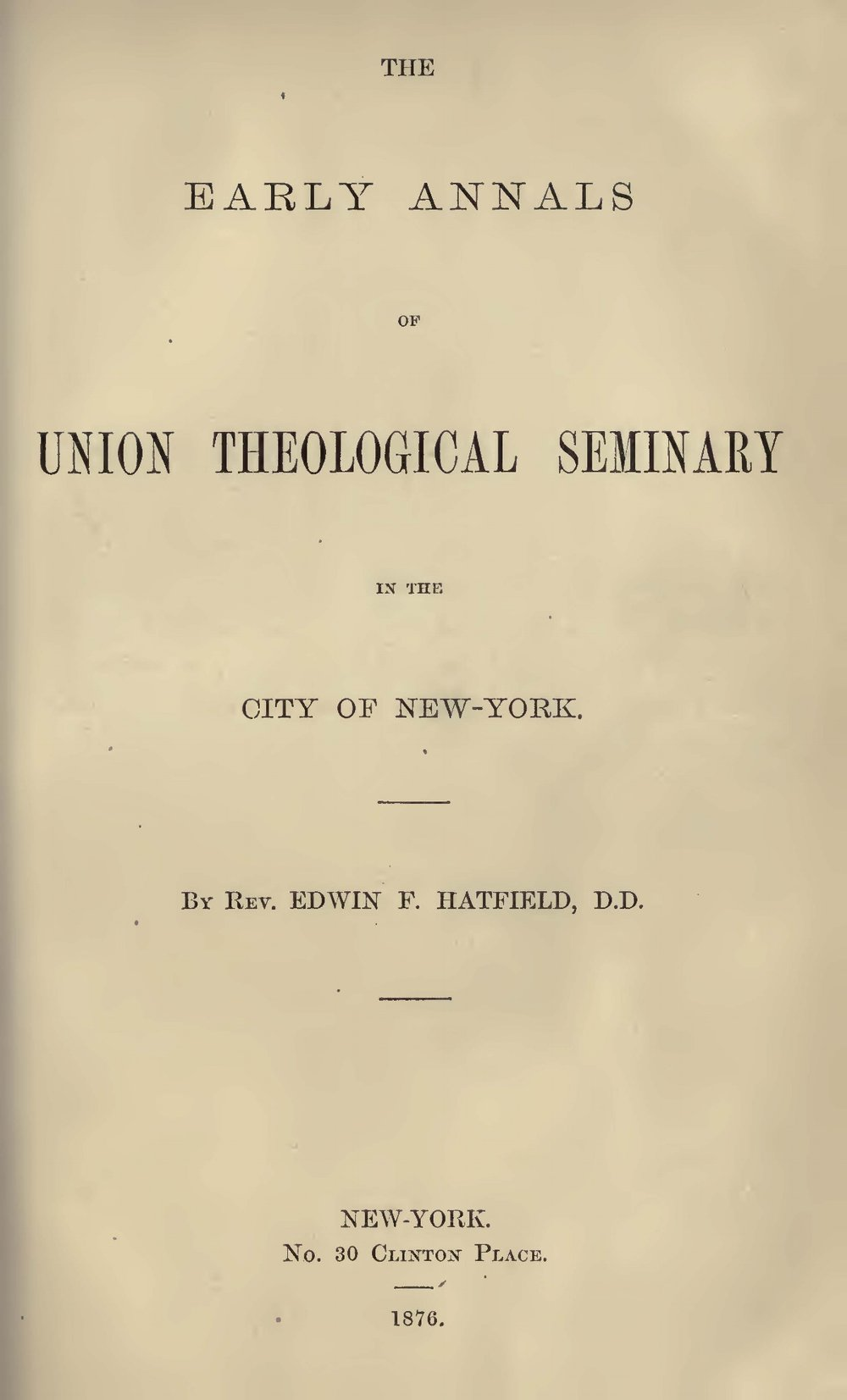 Hatfield, Edwin Francis, The Early Annals of Union Theological Seminary Title Page.jpg