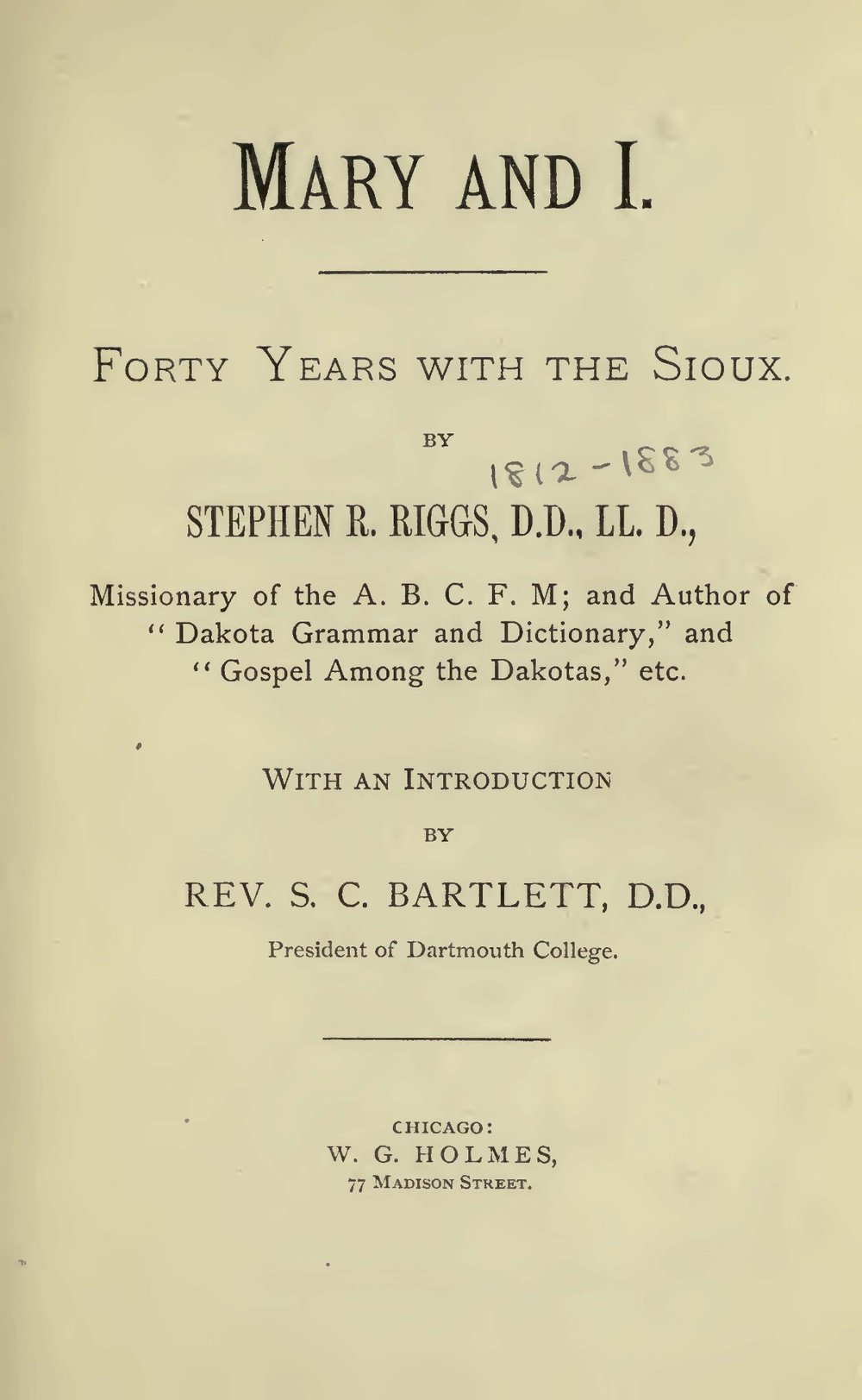 Riggs, Stephen Return, Mary and I Forty Years With the Sioux Title Page.jpg