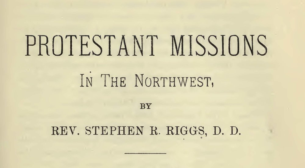 Riggs, Stephen Return, Protestant Missions in the Northwest Title Page.jpg