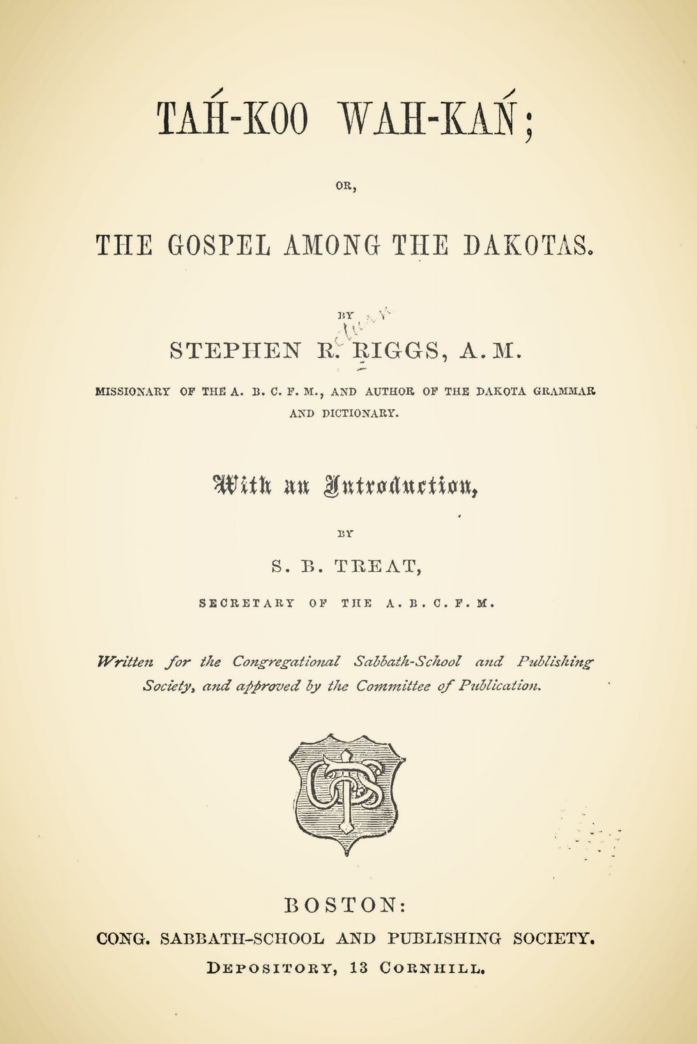 Riggs, Stephen Return, Tah-Koo Wah-Kan; or, The Gospel Among the Dakotas Title Page.jpg