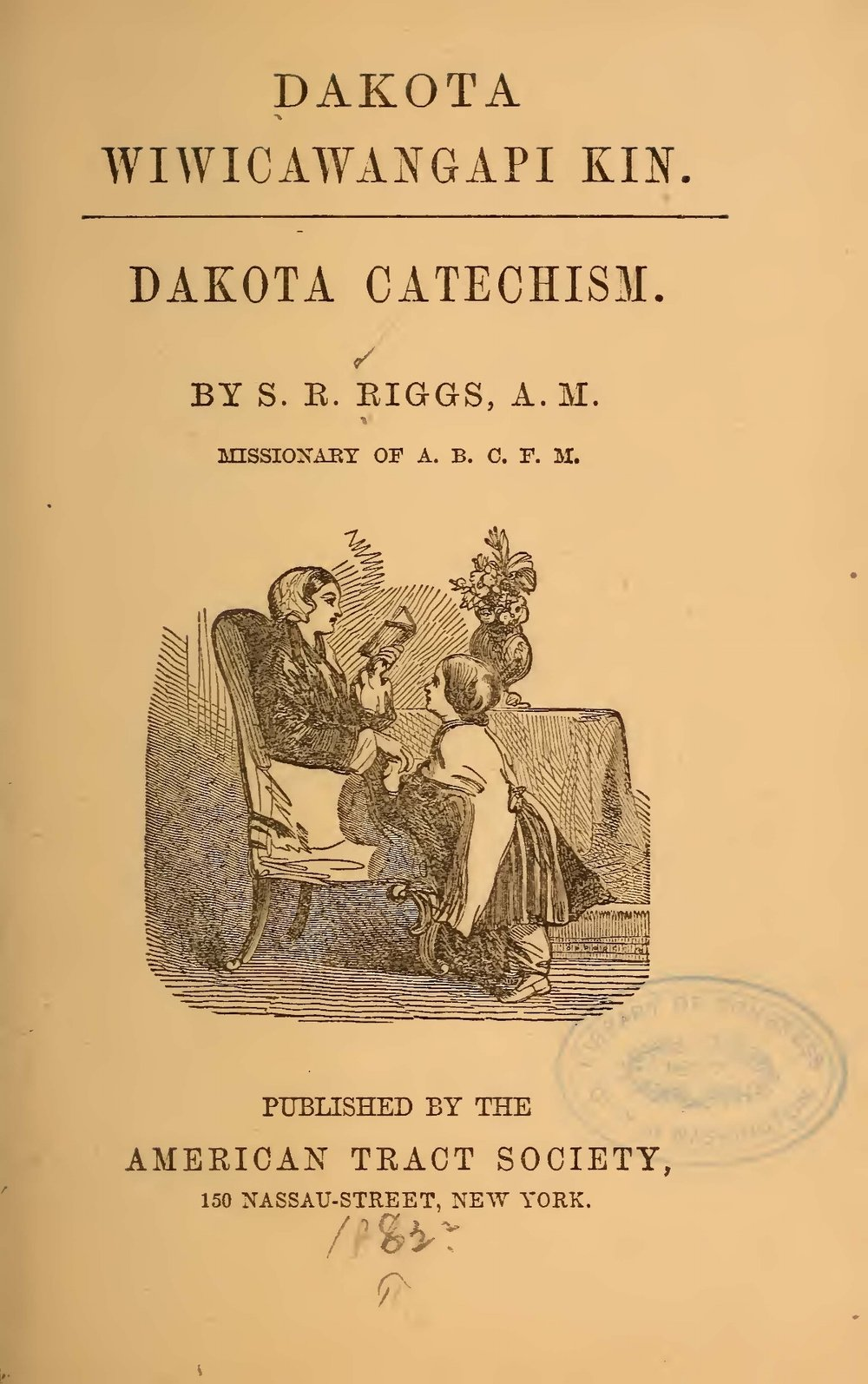 Riggs, Stephen Return, Dakota Wiwicawangapi Kin Dakota Catechism Title Page.jpg