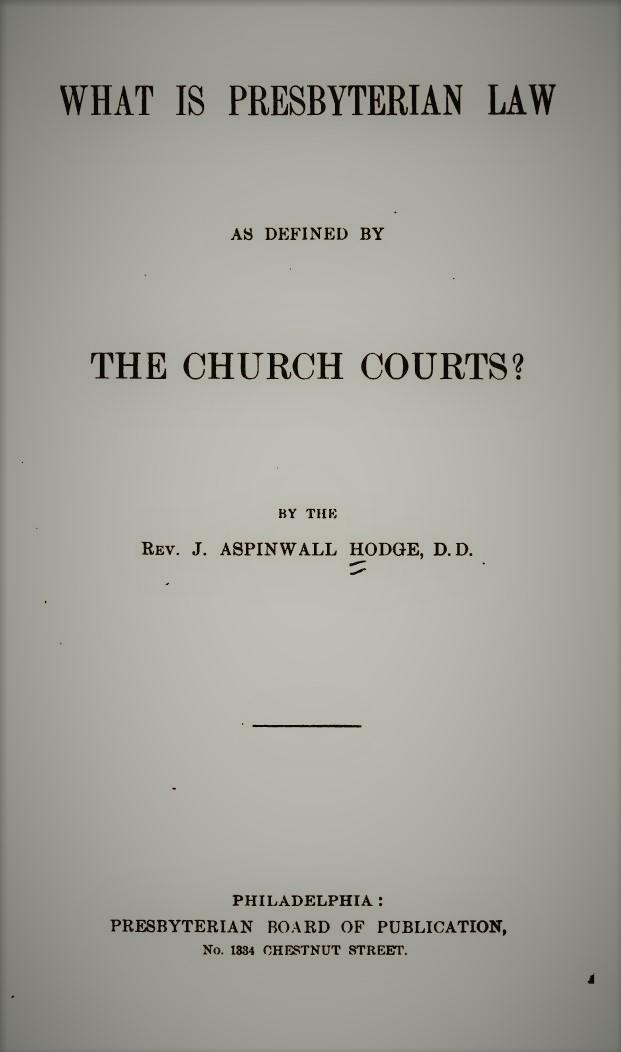 Hodge, J A - What is Presbyterian Law.jpg